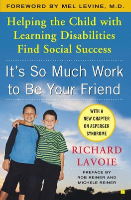 It's So Much Work to Be Your Friend By Lavoie, Richard/ Levine, Mel (FRW)/ Reiner, Rob (CON)/ Reiner, Michele (CON)