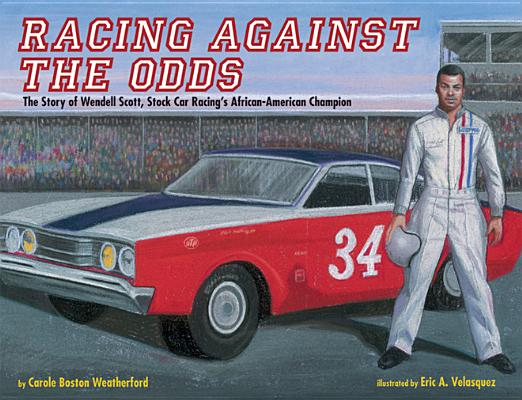 Racing Against the Odds By Weatherford, Carole Boston/ Velasquez, Eric (ILT)